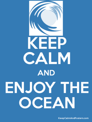 Keep Calm and Enjoy The Ocean (Example)